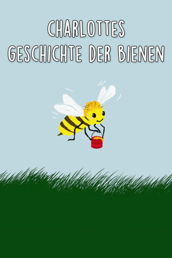 Charlottes Geschichte der Bienen