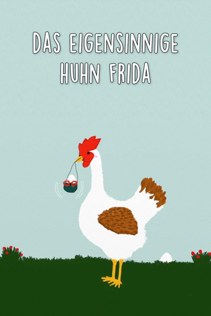Das eigensinnige Huhn Frida