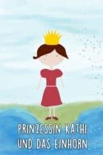 Prinzessin Kathi und das Einhorn