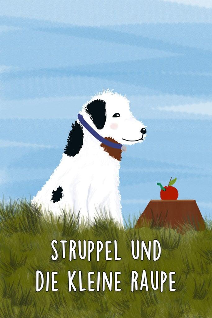 Hund Struppel und die kleine Raupe