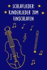 Schlaflieder: Lieder für Babys und Kinder zum Einschlafen
