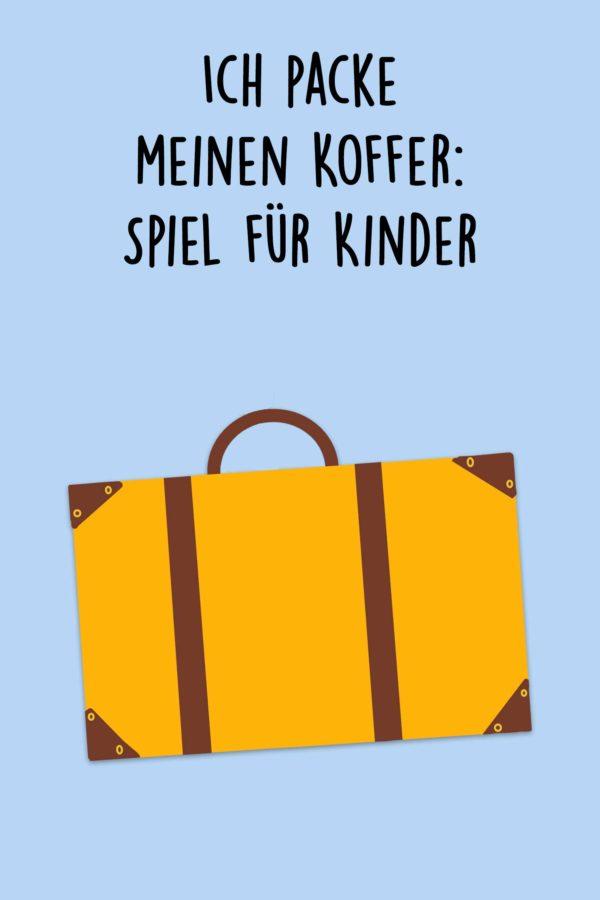 Ich packe meinen Koffer: Spiel für Kinder