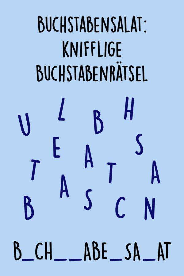 Buchstabensalat: knifflige Buchstabenrätsel