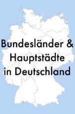 Bundesländer und Hauptstädte in Deutschland (+ Karte)