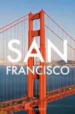 San Francisco – die Weltstadt im Nebel