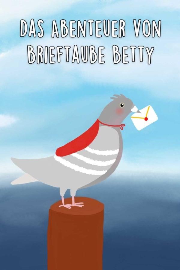 Das Abenteuer von Brieftaube Betty