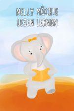 Elefant Nelly möchte Lesen lernen