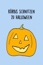 Kürbis schnitzen zu Halloween – Kinderleichte Anleitung